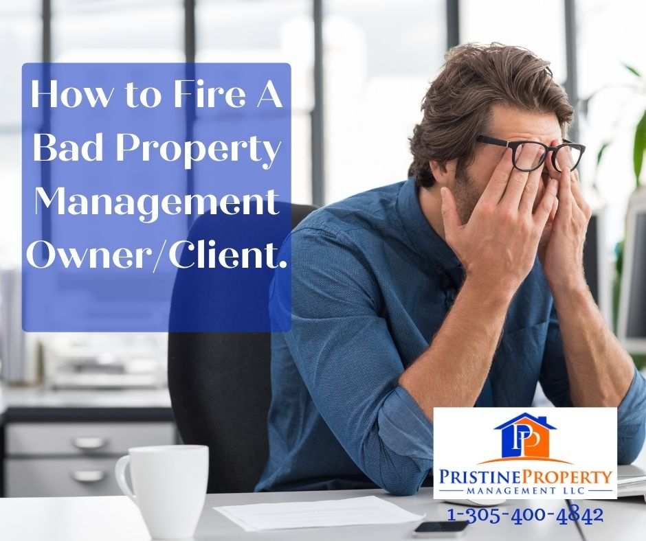 How to Fire a Bad Property Management Owner/Client